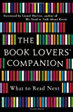 The Book Lovers Companion: What to Read Next