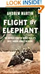 Flight By Elephants: The Untold Story...