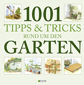1001 tipps tricks rund um den garten stefanie burkhardt sischka guido huss b cher. Black Bedroom Furniture Sets. Home Design Ideas