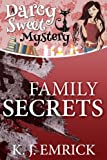 Family Secrets (A Darcy Sweet Cozy Mystery Book 8)