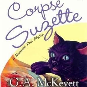 Corpse Suzette: Savannah Reid, Book 11 | [G. A. McKevett]