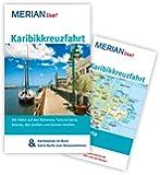 Karibikkreuzfahrt: Mit Kartenatlas im Buch und Extra-Karte zum Herausnehmen (MERIAN live)