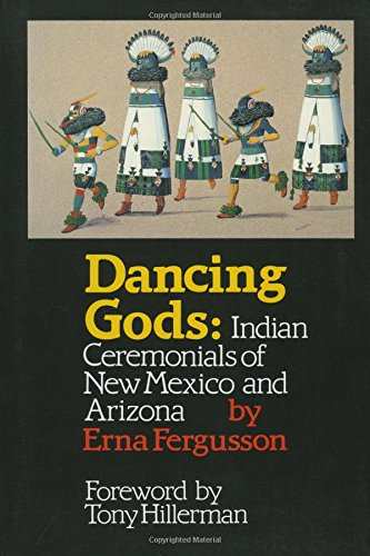 Dancing Gods: Indian Ceremonials of New Mexico and Arizona
