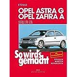 """Opel Astra G 3/98 bis 2/04: Opel Zafira A 4/99 bis 6/05, So wird's gemacht - Band 113von """"R�diger Etzold"""""""