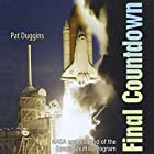 Final Countdown: NASA and the End of the Space Shuttle Program Hörbuch von Pat Duggins Gesprochen von: Pat Duggins