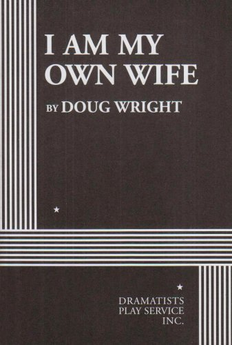 I am My Own Wife - Acting Edition