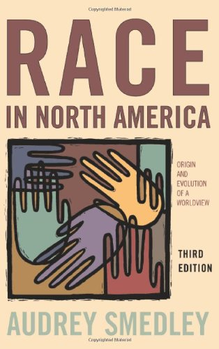 Race in North America: Origins and Evolution of a Worldview