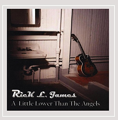 Rick L. James - A Little Lower Than the Angels