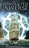 The Convoluted Universe - Book Three (Convoluted Universe)