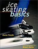 img - for Ice Skating Basics by Aaron Foeste (2000-08-01) book / textbook / text book