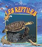 Les Reptiles (Le Petit Monde Vivant / Small Living World) (French Edition)