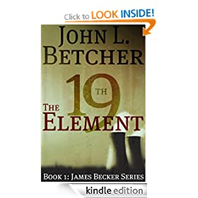 The 19th Element, A James Becker Thriller (A James Becker Suspense/Thriller Novel)