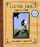 Clever Jack Takes the Cake (0375849793) by Fleming, Candace