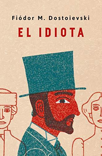El idiota. Edición conmemorativa / Idiot. Commemorative Edition  [Dostoievski, Fiodor M.] (Tapa Blanda)