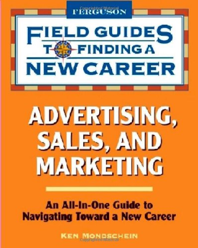 Advertising, Sales, and Marketing (Field Guides to Finding a New Career (Hardcover))