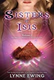 Sisters of Isis Volume 1 (1423144023) by Ewing, Lynne