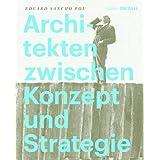 Architekten zwischen Konzept und Strategie (Detail Spezial)