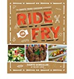 DFC Crew Ride or Fry The Dante Fried Chicken Experience by DFC Crew ( AUTHOR ) Jan-28-2013 Paperback