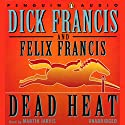 Dead Heat Audiobook by Dick Francis, Felix Francis Narrated by Martin Jarvis