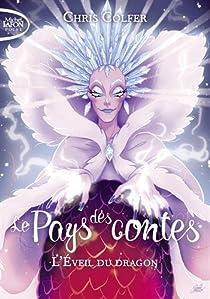 Le Pays des Contes, Tome 3 : L'éveil du Dragon par Colfer