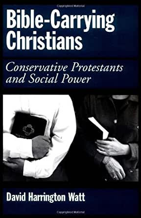 Bible-Carrying Christians: Conservative Protestants and