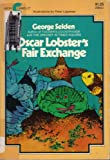 Oscar Lobster's Fair Exchange (0380007037) by George Selden
