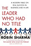 THE LEADER WHO HAD NO TITLE (1439190968) by ROBIN SHARMA