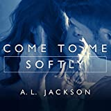 Come to Me Softly: Closer to You, Book 2