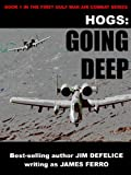 Hogs #1: Going Deep (Jim DeFelices HOGS First Gulf War series)