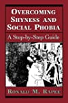 Overcoming Shyness and Social Phobia:...
