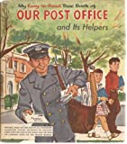 My Easy-to-Read True Book of Our Post Office and Its Helpers