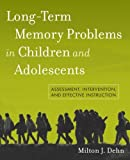 img - for Long-Term Memory Problems in Children and Adolescents: Assessment, Intervention, and Effective Instruction book / textbook / text book