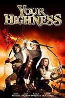 Your Highness - Schwerter, Joints und scharfe Br�ute