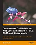 Dreamweaver CS6 Mobile and Web Development with HTML5, CSS3, and jQuery Mobile (Community Experience Distilled)