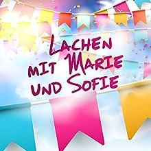 Lachen mit Marie und Sofie Hörbuch von  Marie,  Sofie Gesprochen von: Marianne Hafner