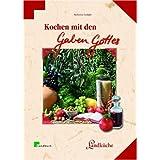 """Kochen mit den Gaben Gottes: Fr�chte und Pflanzen der Bibelvon """"Markusine Guthjahr"""""""