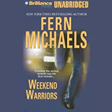 Weekend Warriors: Revenge of the Sisterhood #1 (       UNABRIDGED) by Fern Michaels Narrated by Laural Merlington