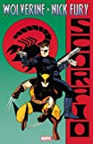 Wolverine & Nick Fury: Scorpio (0785153489) by Goodwin, Archie