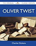 Charles Dickens Oliver Twist - The Original Classic Edition