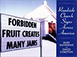 img - for By Mary Katherine Compton Forbidden Fruit Creates Many Jams [Paperback] book / textbook / text book