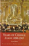 Years Of Change, European History, 1890-1945, 2nd edn