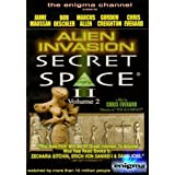 SECRET SPACE Vol.2 - ALIEN INVASION - a 3 Hour Documentary Presenting Evidence of Alien Invasions in Ancient Historyby Christopher Everard