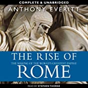 The Rise of Rome | [Anthony Everitt]