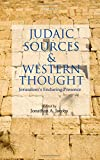 img - for Judaic Sources and Western Thought: Jerusalem's Enduring Presence book / textbook / text book