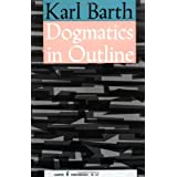 Dogmatics in Outline ~ Karl Barth