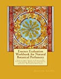 Essence Evaluation Workbook for Natural Botanical Perfumery