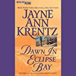 Dawn in Eclipse Bay: Eclipse Bay Series #2 (       ABRIDGED) by Jayne Ann Krentz Narrated by Joyce Bean
