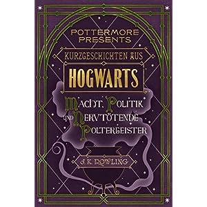 Kurzgeschichten aus Hogwarts: Macht, Politik und nervtötende Poltergeister (Kindle Single