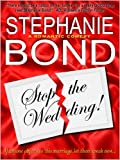 Stop the Wedding! (a romantic comedy)