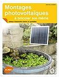 echange, troc Jean-Paul Blugeon - Montages photovoltaïques à bricoler soi-même : Utiliser l'électricité solaire au quotidien
